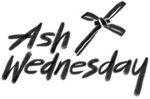 March 1-Ash Wednesday Observances