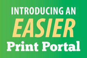 Print Shop Ordering is Getting Easier Beginning Feb. 12