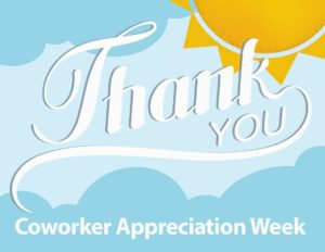 Coworker Appreciation Week Celebrated May 6-12